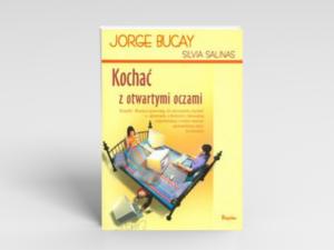 Bucay - Kochać zotwartymi oczami